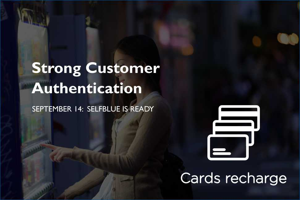 SELFBLUE. Updated the user app with SCA (Strong Customer Authentication) requirements for the safe use of cards