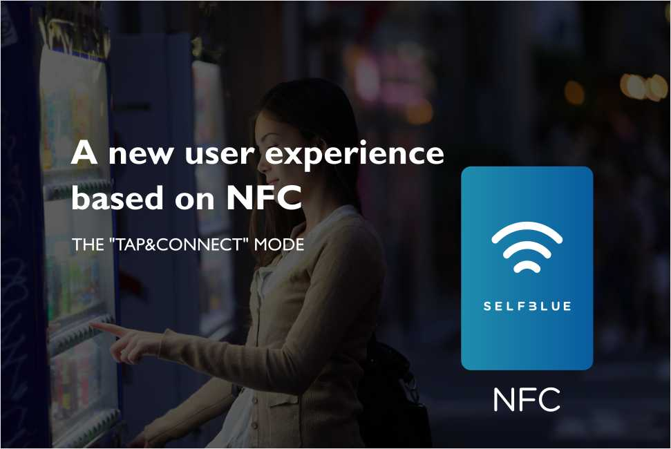 SELFBLUE. A new user experience thanks to the use of NFC technology
